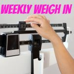 Weekly Weigh In 5/24